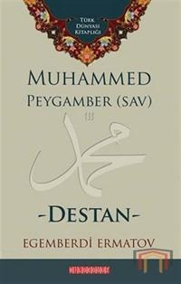 Muhammed Peygamber (SAV) Destan