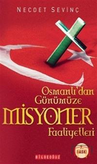 Osmanlı' dan Gümümüze Misyoner Faaliyetler