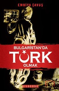 Bulgaristanda Türk Olmak