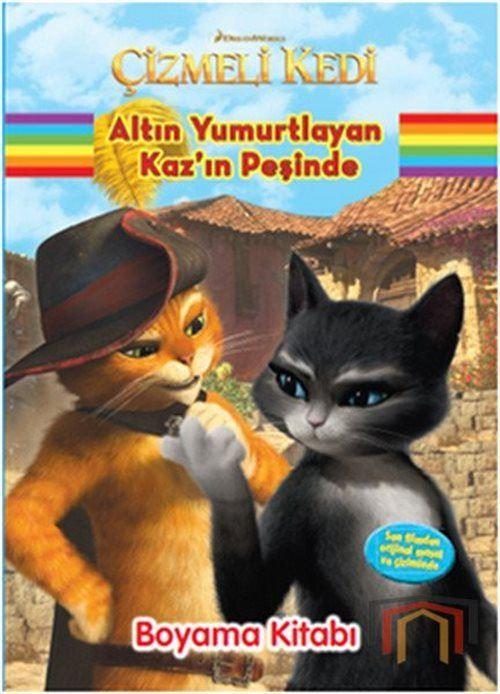 Cizmeli Kedi Altin Yumurtlayan Kaz In Pesinde Boyama Kitabi