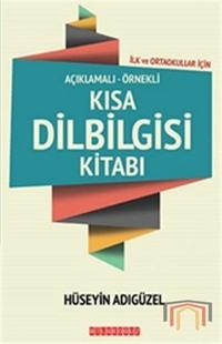 Açıklamalı-Örnekli Kısa Dilbilgisi Kitabı