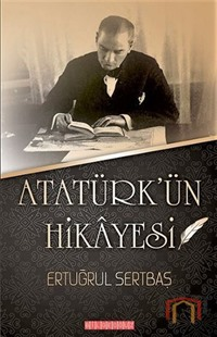 Atatürk'ün Hikayesi