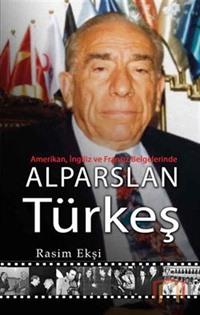 Amerikan , İngiliz ve Fransız Belgelerinde Alparslan Türkeş