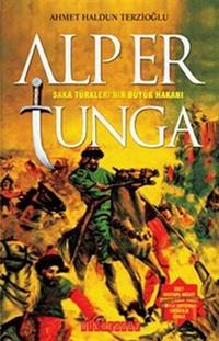 Alp Er Tunga - Saka Türklerinin Büyük Hakanı