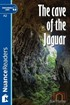 The Cave of the Jaguar+Audio (A2+) Nuance Readers L.3