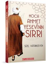 HOCA AHMET YESEVİ'NİN SIRRI