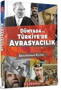 Dünyada ve Türkiye'de Avrasyacılık