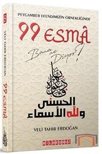 Peygamber Efendimizin Örnekliğinde 99 Esma Bana Ne Diyor?