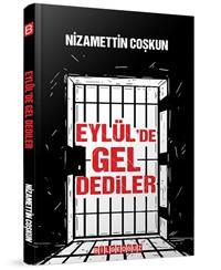 EYLÜL'DE GEL DEDİLER