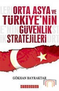 Orta Asya ve Türkiye'nin Güvenlik Stratjileri